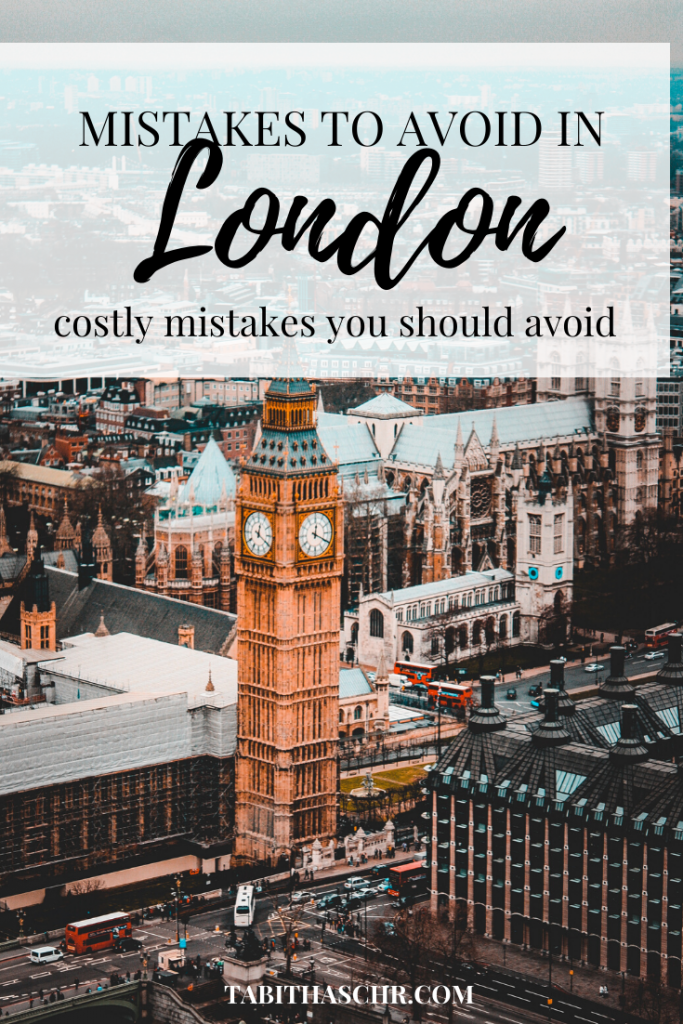 Costly Mistakes To avoid in London |London Travel Tips