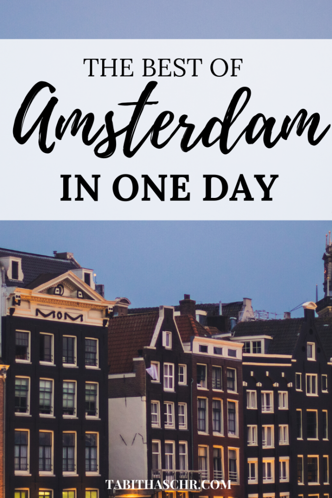 The best of Amsterdam in one day  How to spend one day in Amsterdam  Amsterdam Travel Tips from Tabitha Scheuer