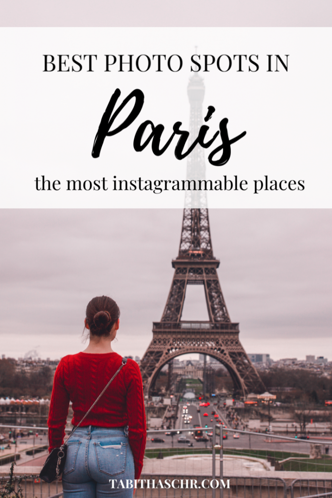 The Best Photo Spots In Paris | Tabitha Scheuer | Paris | Most Instagrammable Places