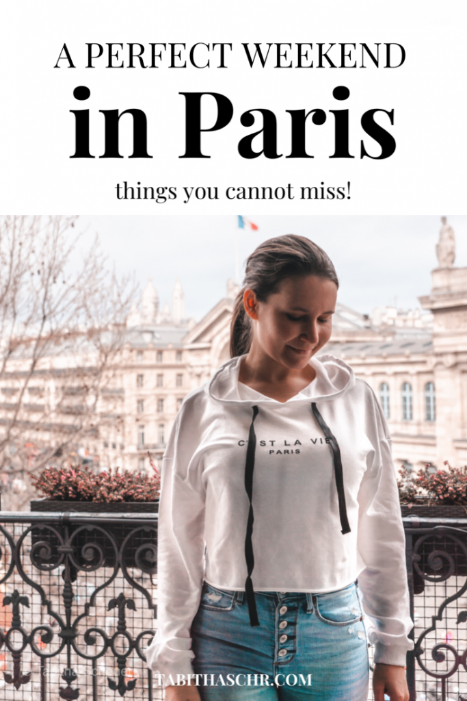 A Perfect Weekend In Paris  Tabitha Scheuer
