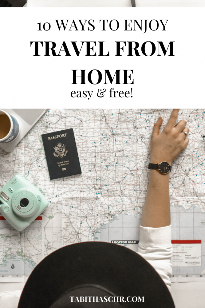 10 Ways To Enjoy Travel From Home