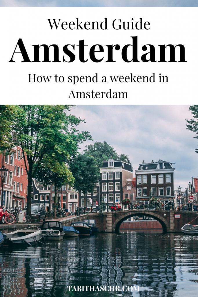 Weekend Guide to Amsterdam  How to spend a Weekend in Amsterdam